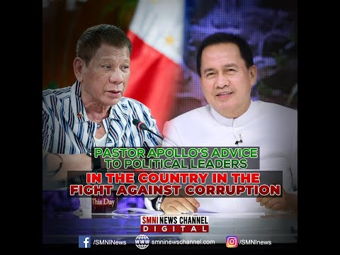 [SMNI]  PASTOR APOLLO'S ADVICE TO POLITICAL LEADERS IN THE COUNTRY IN THE FIGHT AGAINST CORRUPTION