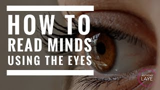BODY LANGUAGE TIP - HOW TO READ MINDS USING THE EYES