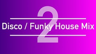 |2017 Mix|   Disco  Funky House Two (2)