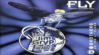 2 Brothers on the 4th Floor - Fly (Through the starry night) (Jim Gryp Remix)