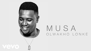 Musa   Olwakho Lonke (Audio)