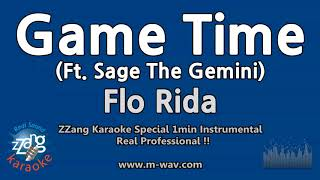 Flo Rida-Game Time (Ft. Sage The Gemini) (1 Minute Instrumental) [ZZang KARAOKE]