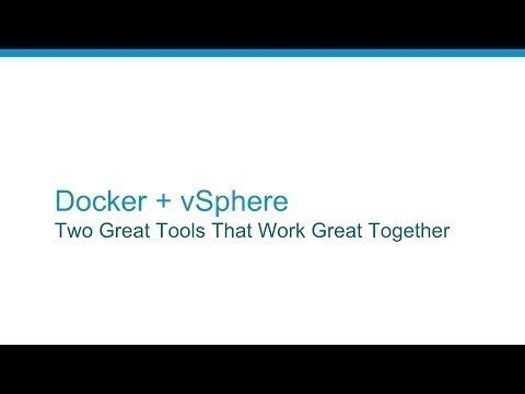 Docker + vSphere: Two Great Tools That Work Great Together