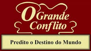 O Grande Conflito - Capítulo 01 - Predito o Destino do Mundo