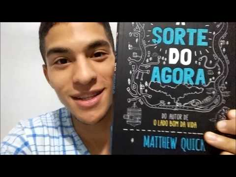 A Sorte do Agora de Matthew Quick