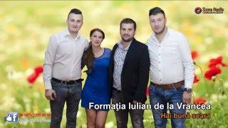 2016 NOU COLAJ MUZICA DE PETRECERE CU FORMATIA IULIAN DE LA VRANCEA