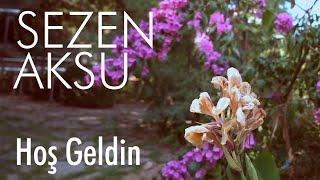 Sezen Aksu - Hoş Geldin (Lyrics | Şarkı Sözleri)