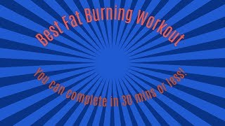 Best Fat Burning Workout For Fast Weight loss