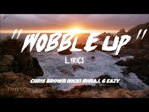 Chris Brown - Wobble Up (lyrics) Ft. Nicki Minaj, G-Eazy (Indigo Season)
