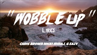 Chris Brown   Wobble Up (lyrics) Ft. Nicki Minaj, G Eazy (Indigo)
