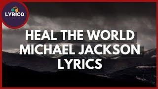 Michael Jackson - Heal The World (Lyrics) 🎵 Lyrico TV