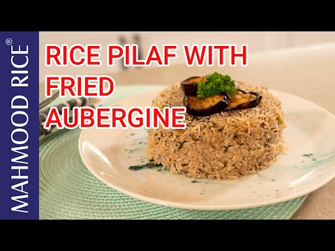 Rice pilaf With Fried Aubergine