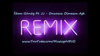 Onursuz Olmasın Aşk (İlkan Günüç Feat.JJ)