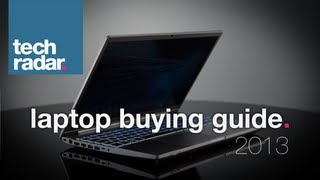 Best laptop to buy: Laptop Buying Guide 2013