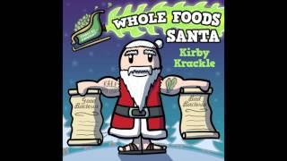 Kirby Krackle - Whole Foods Santa - 2015 Holiday Single