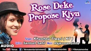 Rose Deke Propose Kiya - FULL SONG | Khushbhu Tiwari (KT) | Latest Hindi Romantic Song