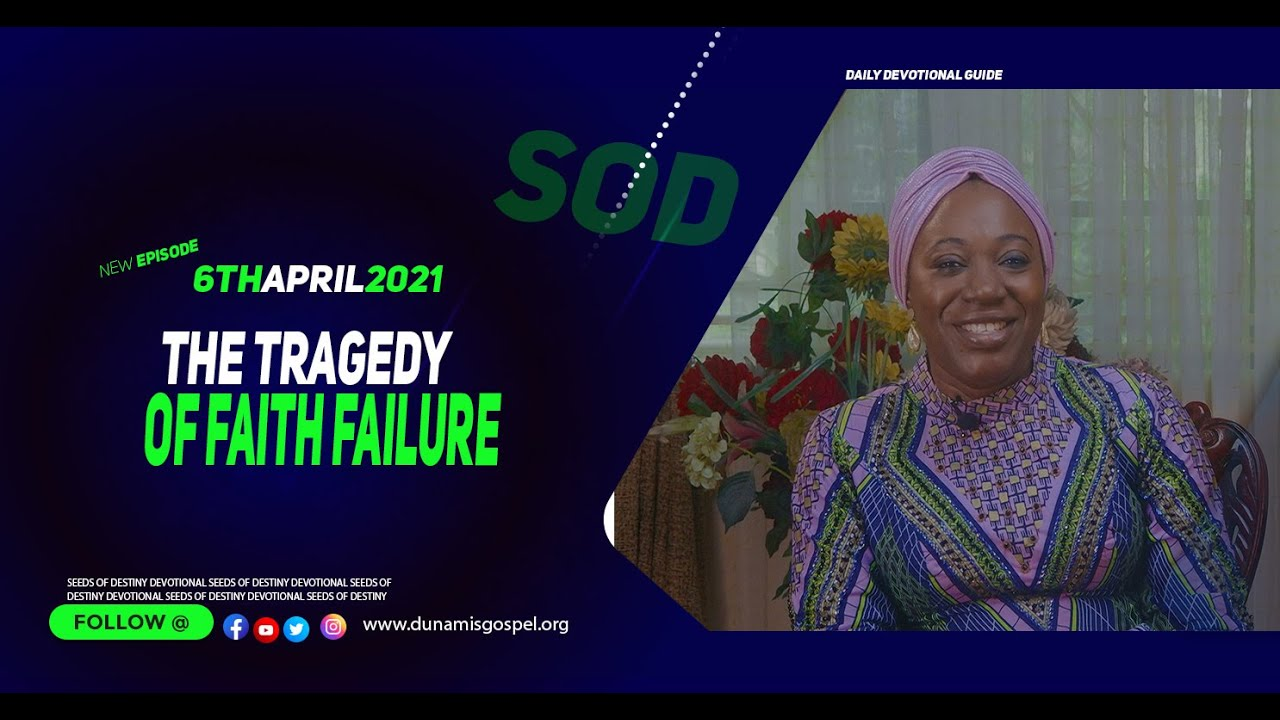 Seeds of Destiny 6 April 2021 Devotional by Dr Becky Paul-Enenche - SOD Summary