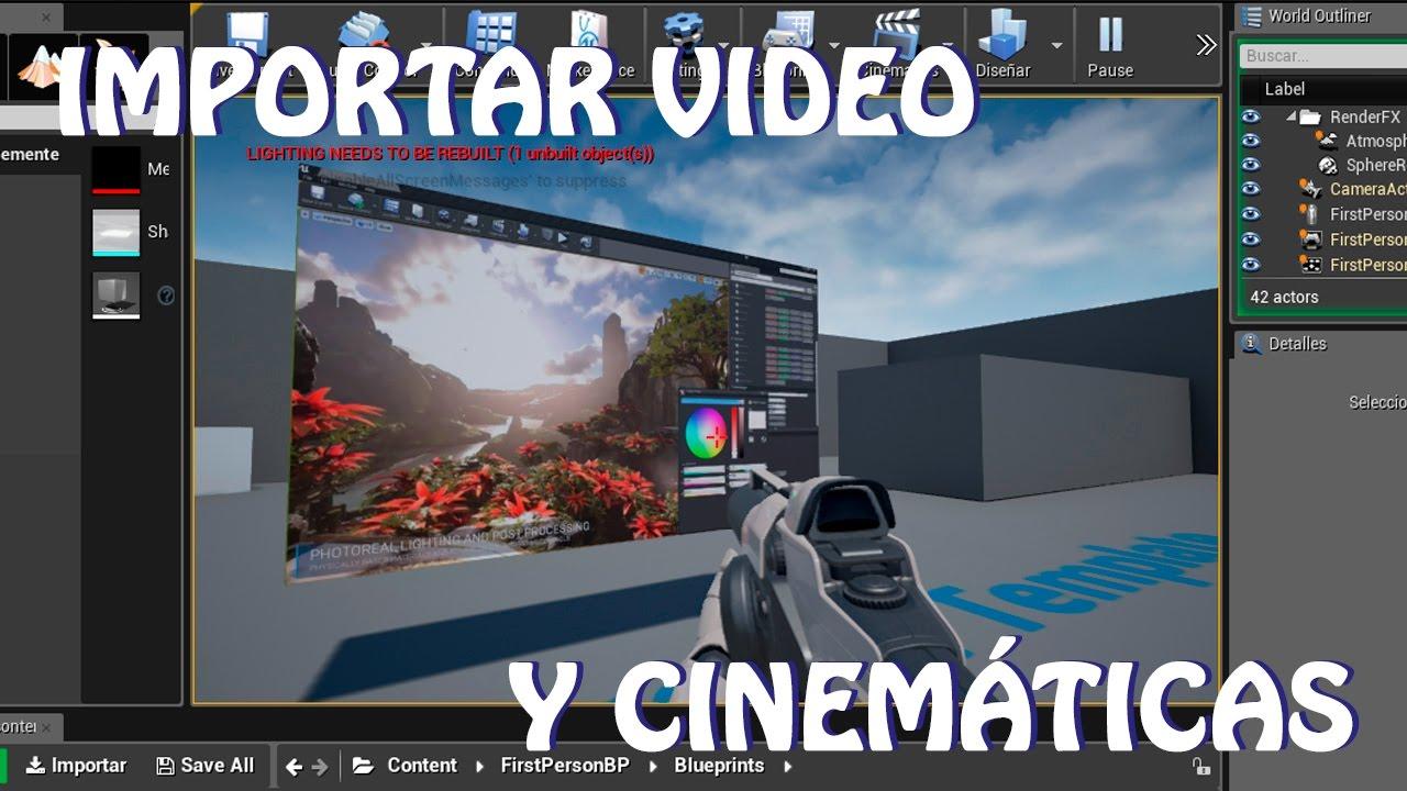 Unreal Engine 4: Tutorial importar vídeo y cinemáticas (español)