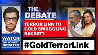 Gold From UAE Used For Terror Financing In India? | The Debate With Arnab Goswami