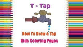 How To Draw A Tap Coloring Pages | Alphabets Coloring Pages | Baby Coloring Videos | Tap Drawing