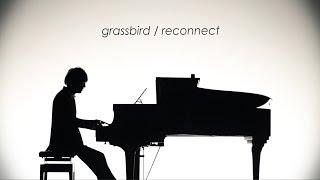 """grassbird """"reconnect"""" (Official Music Video)"""