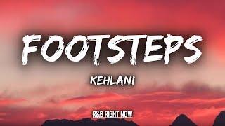 Kehlani   Footsteps Ft. Musiq Soulchild (Lyrics  Lyric Video)
