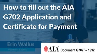 How to fill out the AIA G702 Application & Certificate for Payment