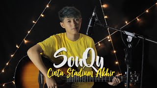SouQy - Cinta Stadium Akhir ( Cover Chika Lutfi )