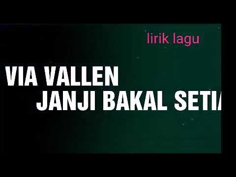 , title : 'Via vallen-janji bakal setia versi lirik lagu'