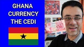 Ghana Currency   The Cedi