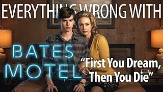 Everything Wrong With The Bates Motel Pilot First You Dream, Then You Die