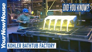 How Cast Iron Bathtubs are Made: Kohler Factory - Did You Know?
