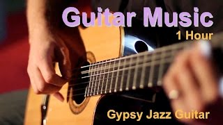 Guitar Music and Guitar Music Instrumental: 1 Hour of Guitar Music Best (2017 Collection)