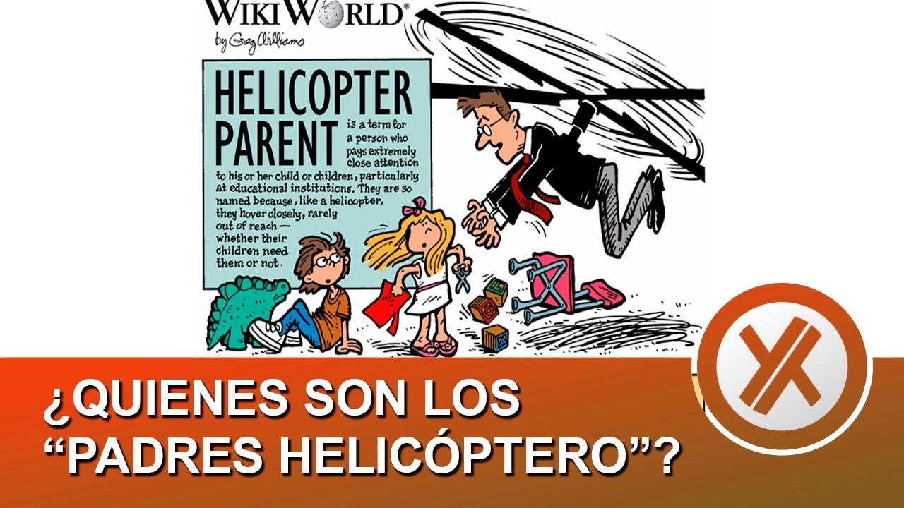 """¿Quienes son los """"padres helicóptero""""? ¿Qué hacer si crees que podrías ser uno de ellos?"""