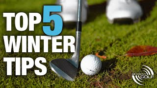 TOP 5 Winter Golf Tips | ME AND MY GOLF