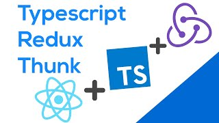 React With Typescript, Redux And Thunk - React Javascript Tutorial