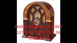 FARON YOUNG   DON'T LET THE STARS GET IN YOUR EYES