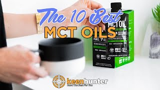 MCT Oil: Top 10 Best MCT Oils Video Reviews (2020 NEWEST)