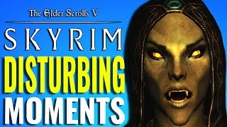 Skyrim - Most Disturbing Moments [Elder Scrolls Lore]