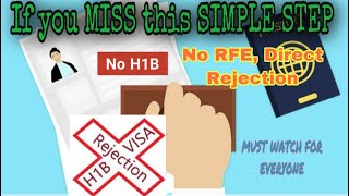 H1B visa gets rejected if you MISS this SIMPLE STEP (no RFE, Direct Rejection) MOST IMPORTANT