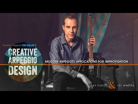 Creative Arpeggio Design - Introduction - Tim Miller