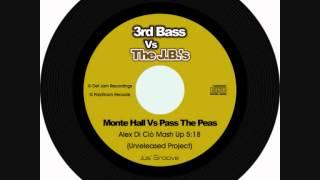 3rd Bass Vs The J.B.'s - Monte Hall Vs Pass The Peas (Alex Di Ciò Mash Up)