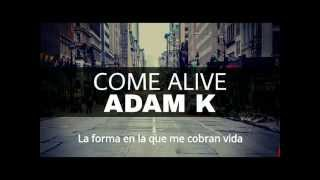 Adam K - Come Alive | Sub Español