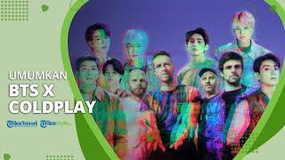 BTS dan Coldplay Umumkan Kolaborasi, Segera Rilis Single Berjudul 'My Universe'