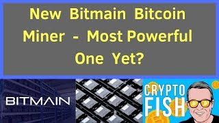 New Bitmain Bitcoin Miner - Most Powerful One Yet?