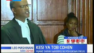 COHEN MURDER CASE: Lawyer Phillip Murgor gives reasons why Sarah Wairimu should be released on bail