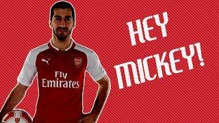 Hey Mickey! | Mkhitaryan to Arsenal song [Jim Daly]