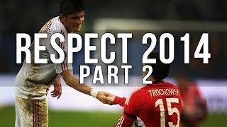 Football Respect 2014 [Part 2]