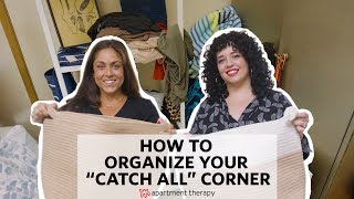 How To Organize Your Catch All Corner | Apartment Therapy