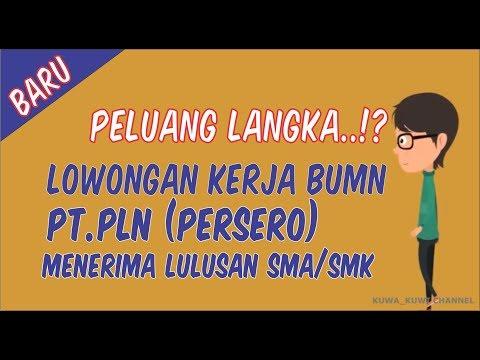 LOWONGAN KERJA BUMN PT.PLN |Menerima LULUSAN SMA/SMK|INFO LOKER TERBARU